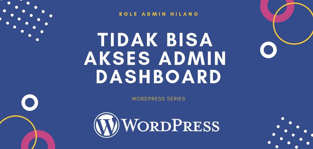 Role Admin WordPress Hilang, Tidak Bisa Akses Admin Dashboard ...